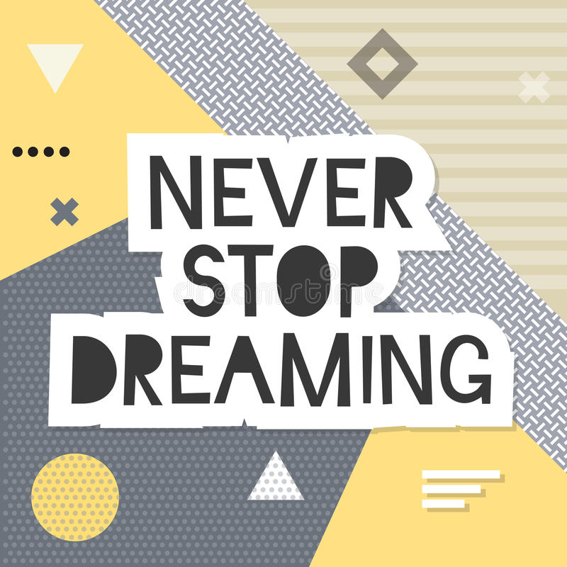Never stop dreaming lettering vector illustration