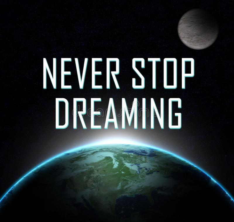 Never Stop Dreaming. Future concept vector illustration