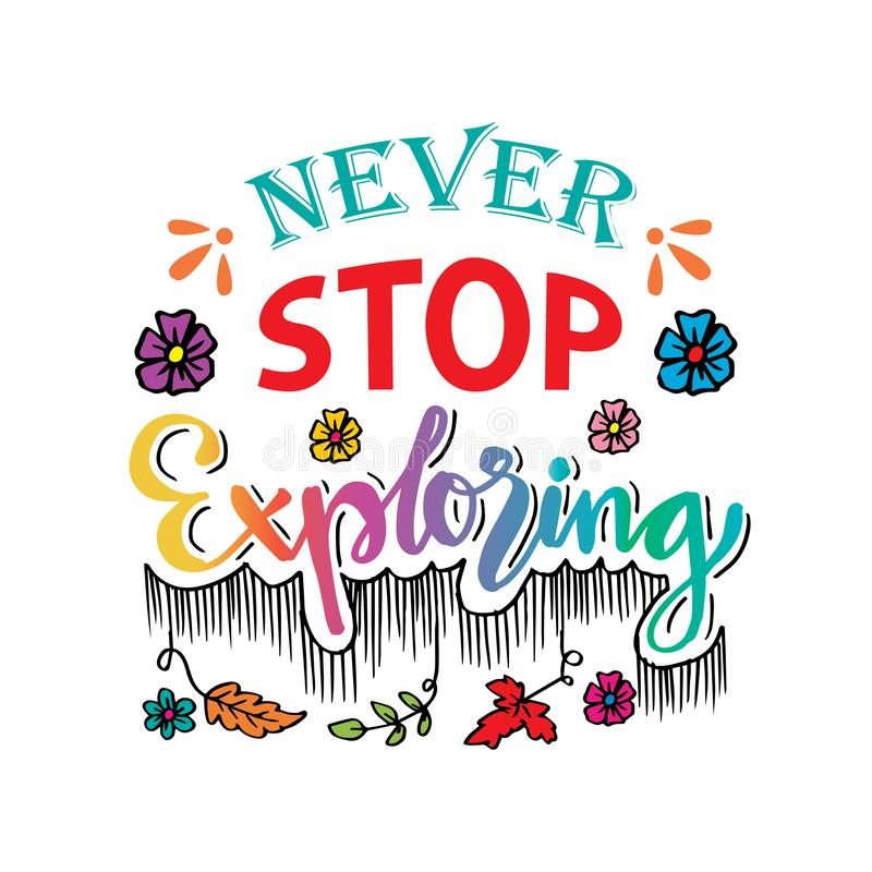 Never stop exploring. Motivational quote royalty free illustration