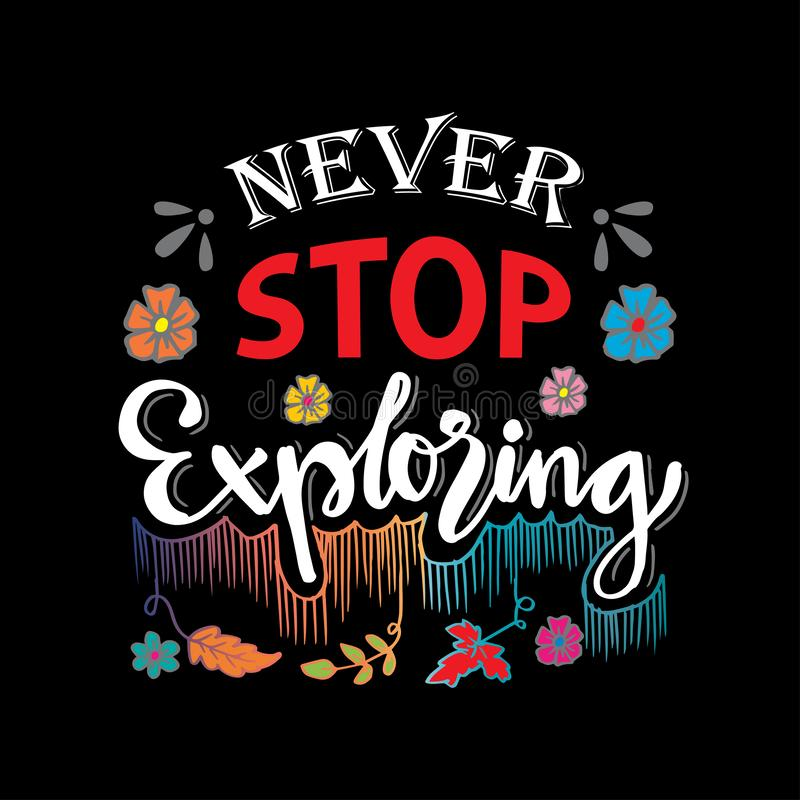 Never stop exploring. Motivational quote stock illustration