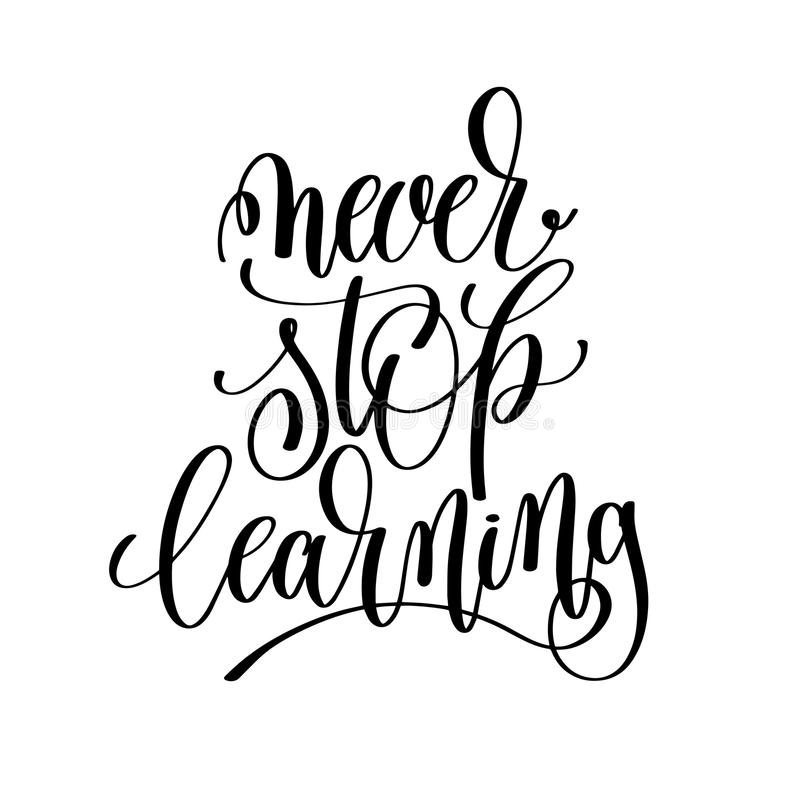 Never stop learning black and white hand written lettering posit royalty free illustration