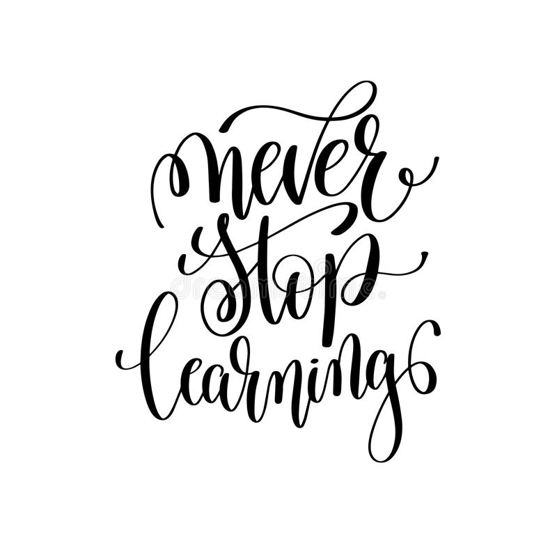 Never Stop Learning Black And White Ink Lettering Positive