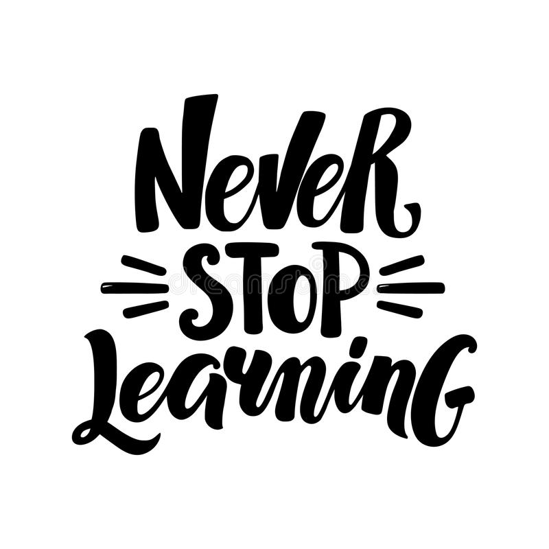 Never Stop Learning, hand written brush calligraphy type royalty free illustration