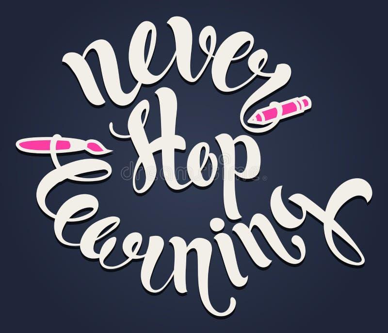 Never stop learning lettering. Hand written vector illustration
