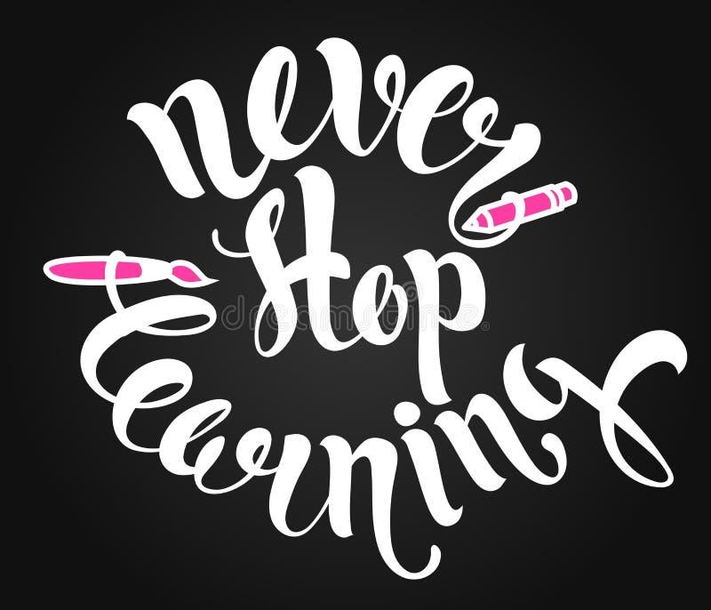 Never stop learning lettering. Hand written stock illustration