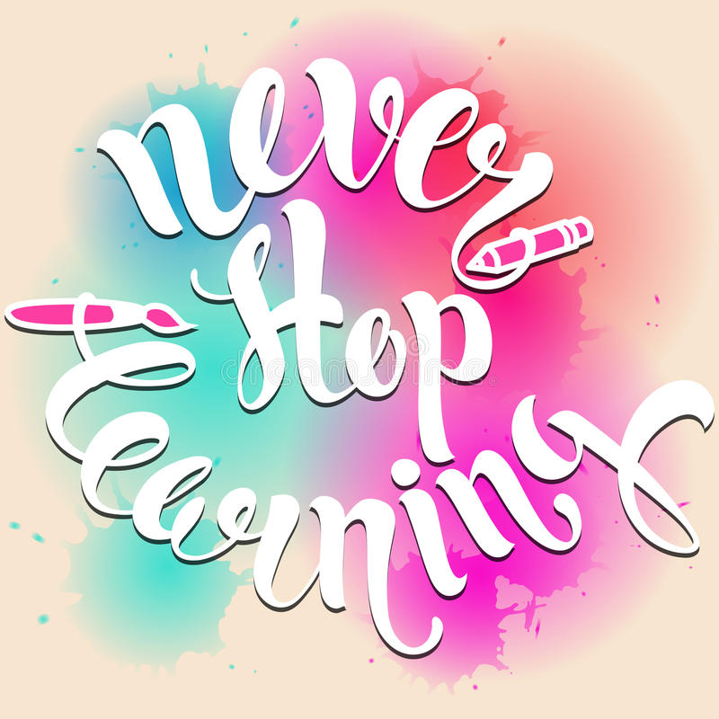 Never stop learning lettering. Hand written royalty free illustration