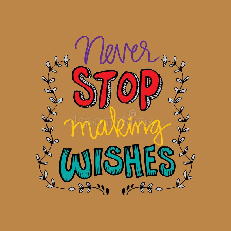 Never stop making wishes. vector illustration