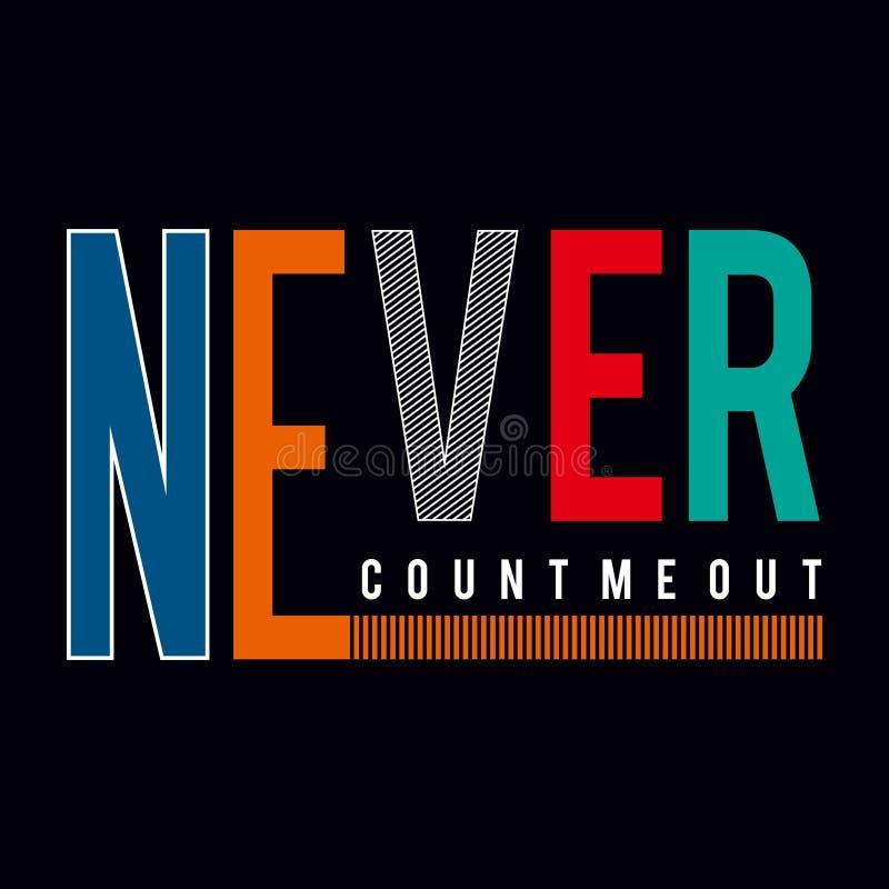 Never typography graphic design t shirt stock illustration