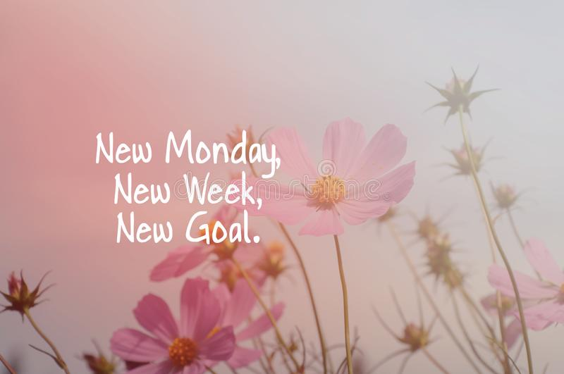 New Monday, new week, new goal. Inspirational quotes - New Monday, new week, new goal royalty free stock photo