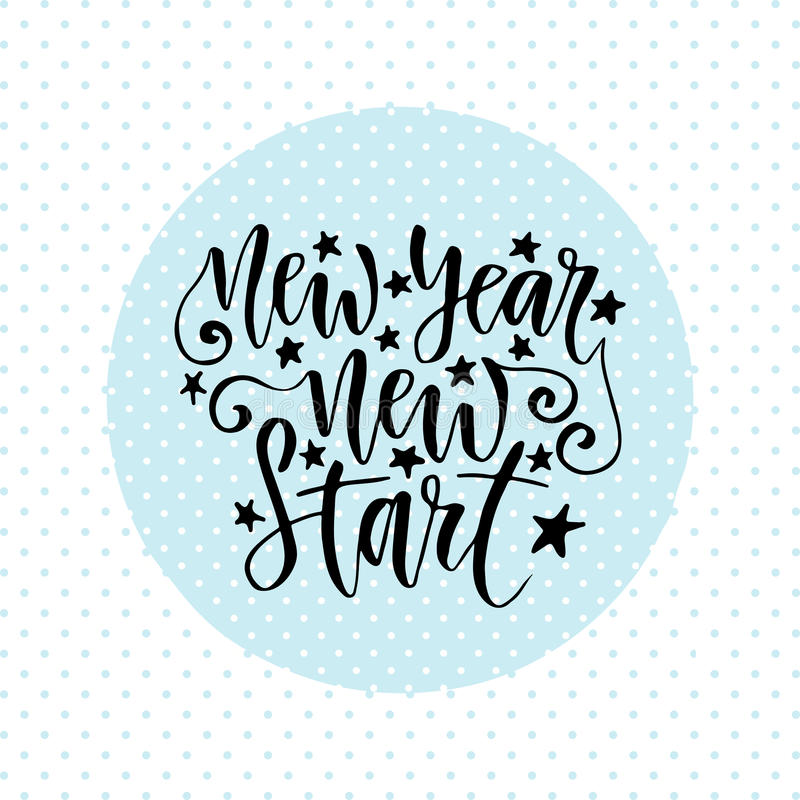 New Year new start. Inspirational and motivational handwritten quote. Vector calligraphy greeting card. Print design vector illustration