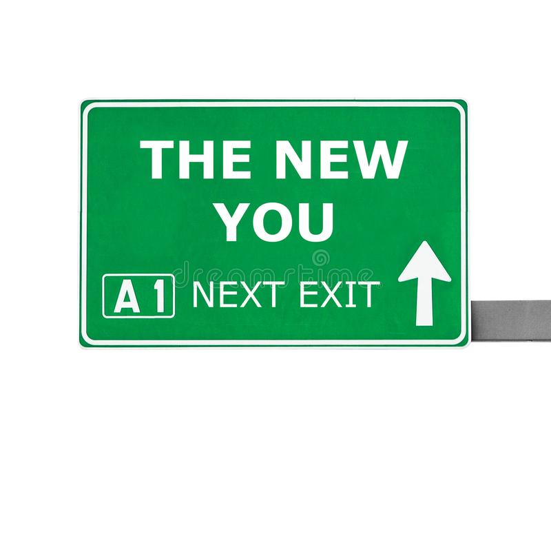 THE NEW YOU road sign isolated on white royalty free stock photo