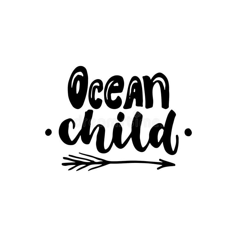 Niño del océano - dé la cita exhausta de las letras en el fondo blanco Inscripción de la tinta del cepillo de la diversión para l libre illustration