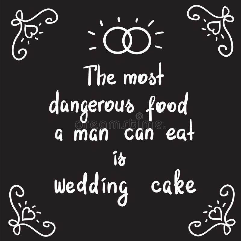 Niebezpieczny jedzenie jest ślubnym tortem - motywacyjny wycena literowanie mężczyzna może jeść royalty ilustracja
