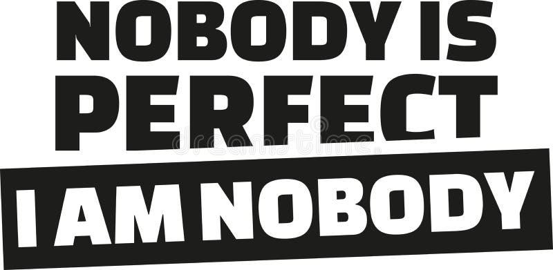Niemand ist perfekt Ich bin niemand stock abbildung