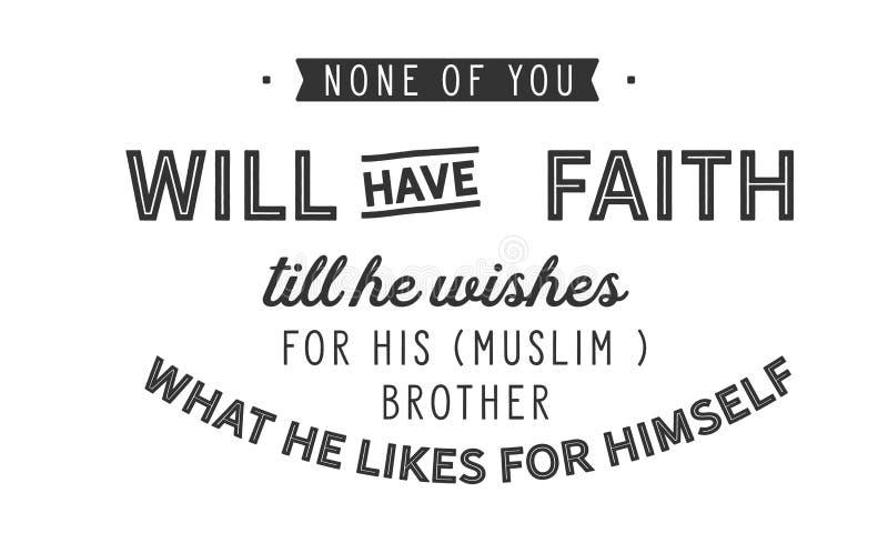 Niemand van u zal geloof hebben tot hij zijn Moslimbroer wenst van wat hij voor zich houdt vector illustratie