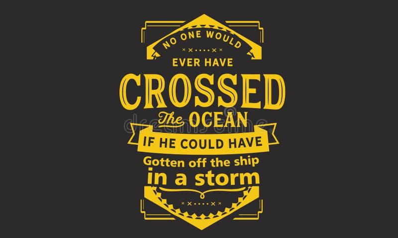 Niemand zou ooit de oceaan gekruist hebben vector illustratie