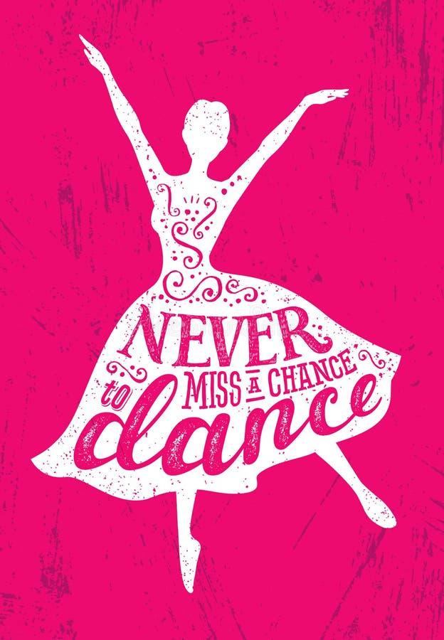 Nigdy Brakuje szansę Tanczyć motywaci wycena plakata pojęcie Inspirować Kreatywnie Śmiesznej Dancingowej dziewczyny ilustracja wektor