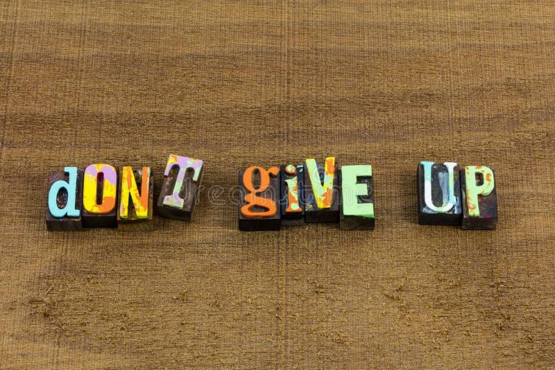 No abandone el optimismo de la actitud positiva para abandonar cita imagen de archivo