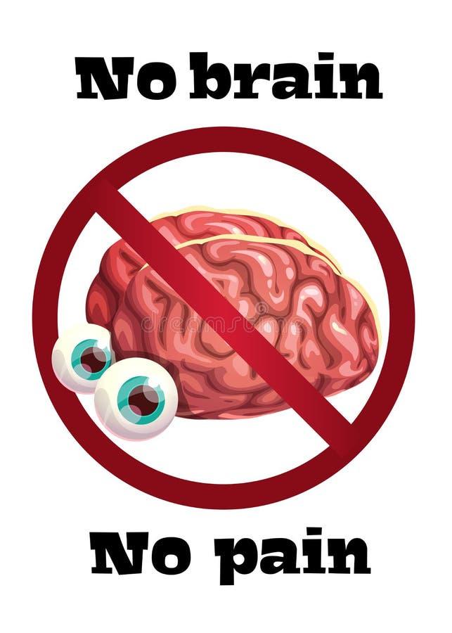 No brain no pain. Funny anti motivation poster with comic cartoon human brain. royalty free illustration