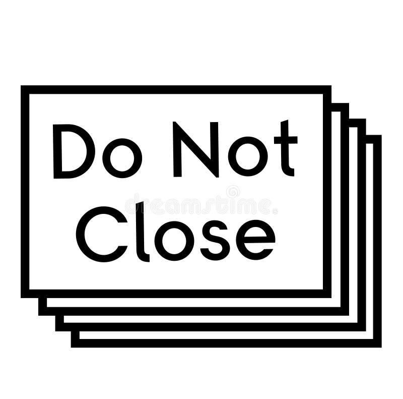 NO CIERRE el sello en el fondo blanco ilustración del vector