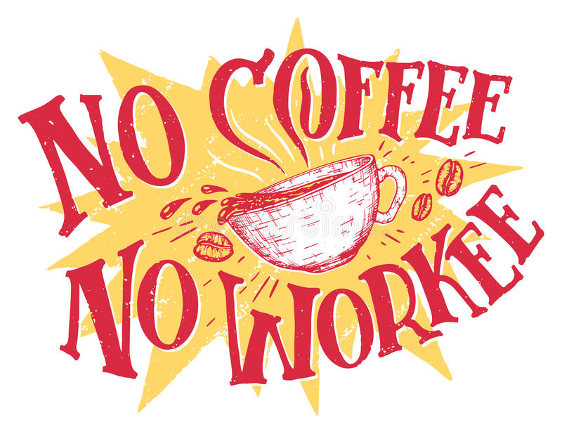No coffee no workee hand lettering vector illustration