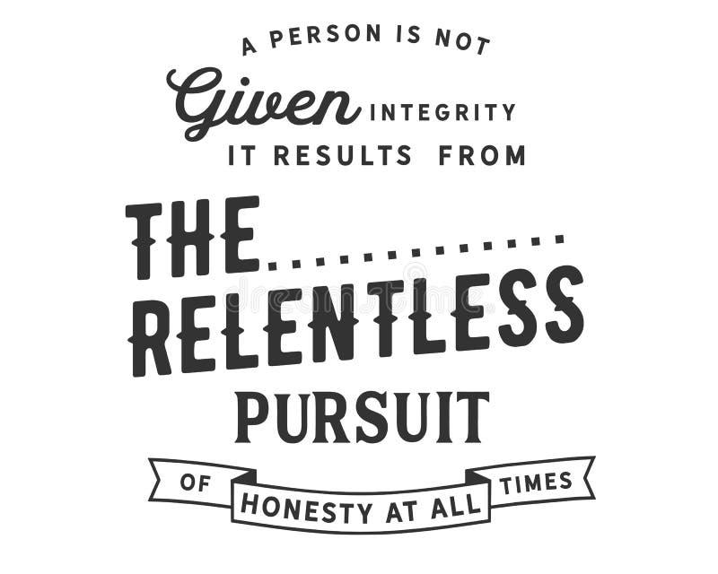 No dan una persona integridad Resulta de la búsqueda implacable de la honradez siempre libre illustration