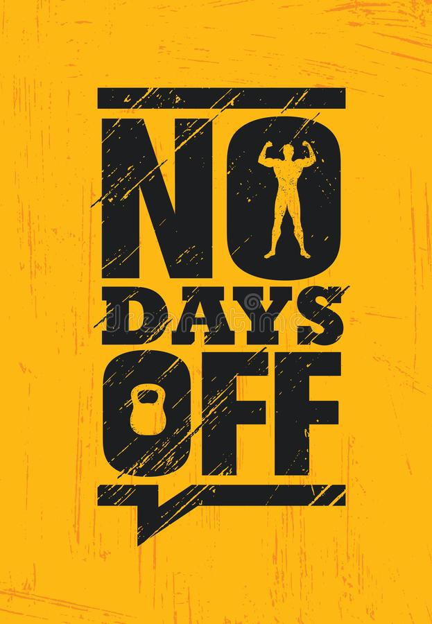 No Days Off. Fitness Gym Muscle Workout Motivation Quote Poster Vector Concept. Creative Bold Inspiring Illustration. No Days Off. Fitness Gym Muscle Workout stock illustration