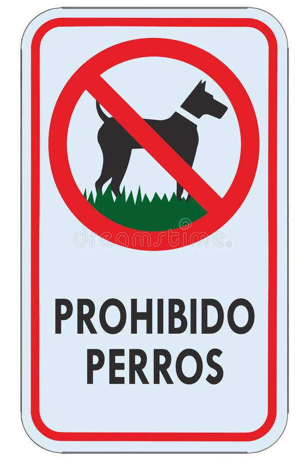 Free No Dogs Allowed Spanish ES Prohibido Perros Text Warning Sign, Isolated Large Detailed Ban Signage Macro Closeup, Vertical Royalty Free Stock Photo - 174368845