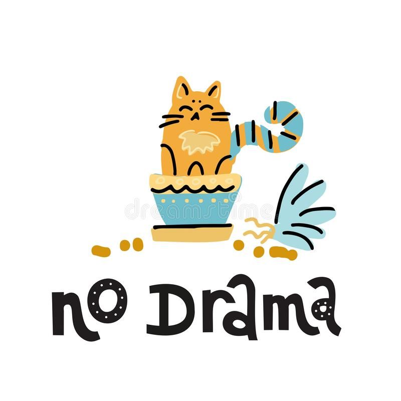 No drama - hand drawn lettering text about pet, positive quote poster. Cute cat sits in house plant pot. NaughtyKitty damaged home stock illustration