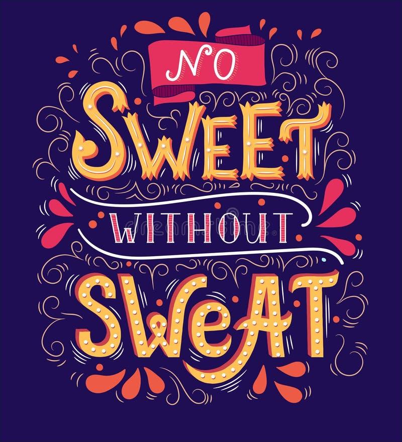 No dulce sin sudor Cita inspirada Ejemplo dibujado mano del vintage con las mano-letras stock de ilustración