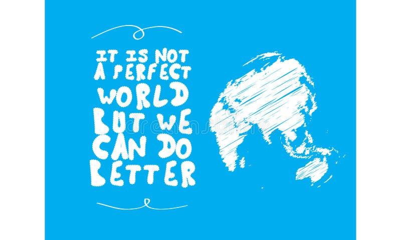 No es un mundo perfecto pero podemos hacer mejor libre illustration