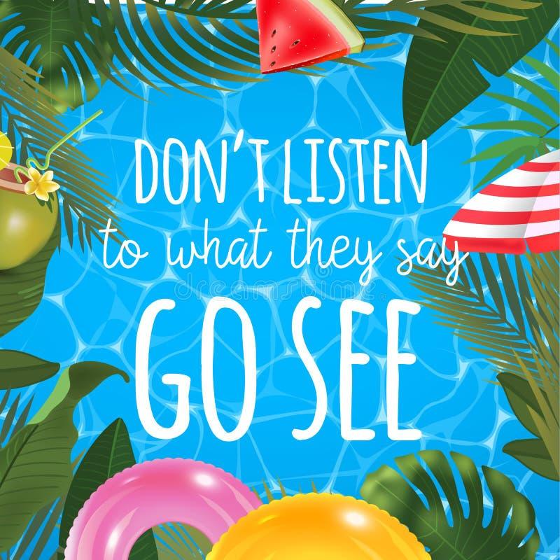 No escuche lo que dicen van a ver el mensaje en fondo marino Superficie de la piscina, coctail del coco, anillos inflables libre illustration