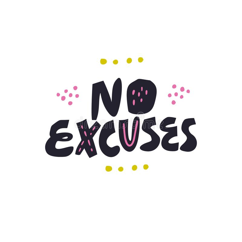 No excuses hand drawn vector lettering, quote vector illustration