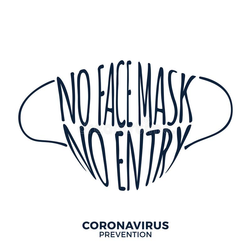No face mask, no entry protect and prevent from Coronavirus or Covid-19 hand draw lettering warning sign vector for use to notice. To people or visiter beware stock illustration