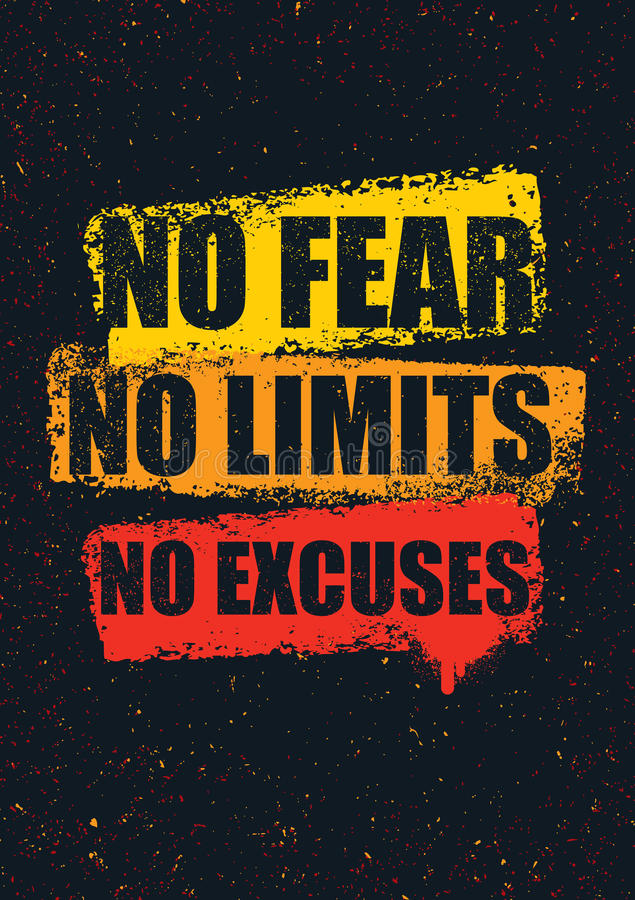 No Fear. No Limits. No Excuses. Creative Inspiring Motivation Quote Template. Vector Typography Banner Design Concept. On Grunge Texture Rough Background vector illustration