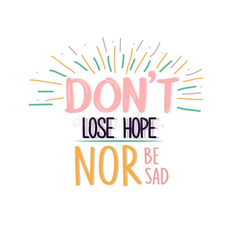No gubi nadziei nor jest smutnych wycena motywaci teksta plakatowego pojęcia ilustracji