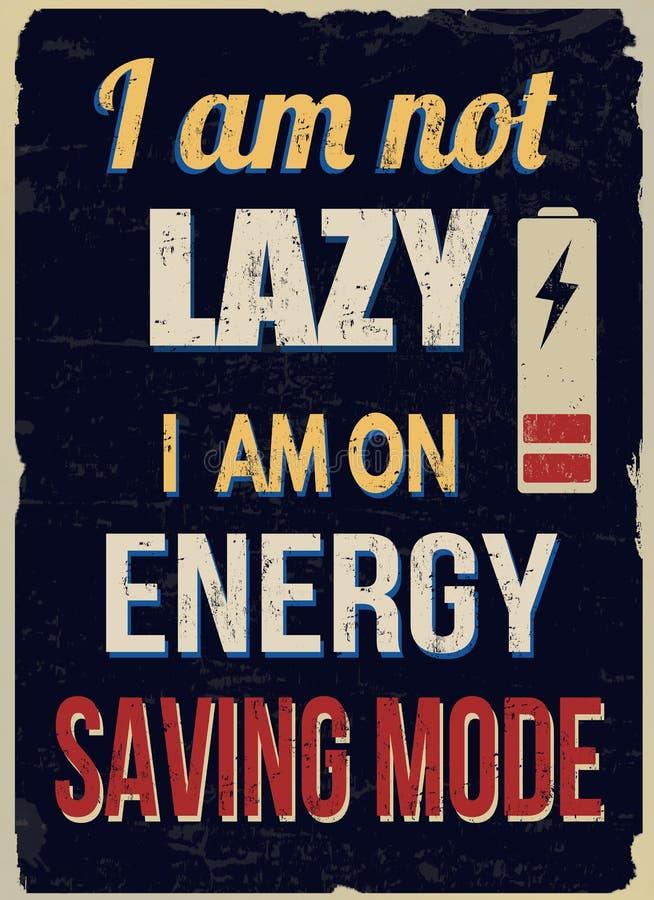 No jestem gnuśny ja jestem na energooszczędnym trybu rocznika grunge plakacie ilustracji