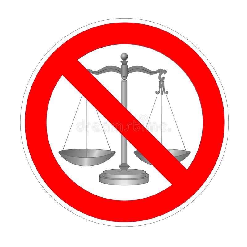 No justice, law, tribunal, ligitation forbidden sign, red prohibition symbol, lawlessness and corruption area stock illustration