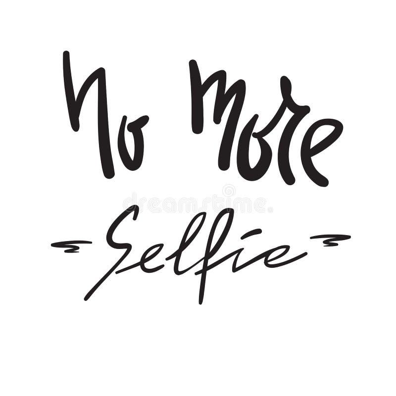 No más de Selfie - simple inspire y cita de motivación Letras hermosas dibujadas mano Impresión para el cartel inspirado, camiset stock de ilustración