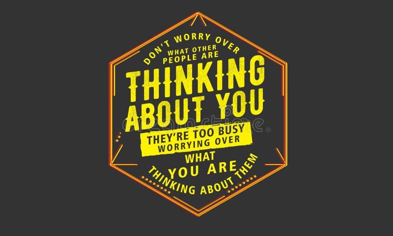 No martwi się nad co myśleć o was inni ludzie, ilustracji