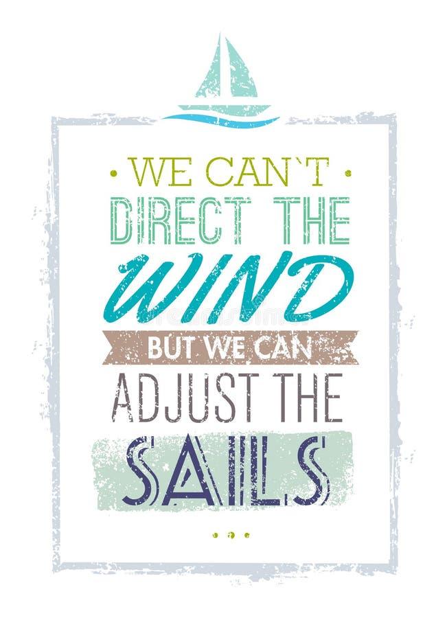 No Możemy Kierować wiatr, Ale Możemy Przystosowywać żagiel motywaci wycena Kreatywnie Wektorowy typografii pojęcie ilustracji