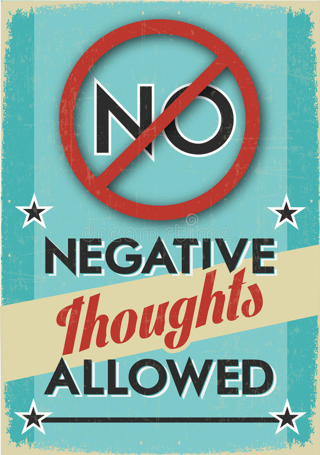 No Negative Thoughts Allowed. Retro Poster for your Mind Motivation with the Quote No Negative Thoughts Allowed.Grunge Overlay vector illustration