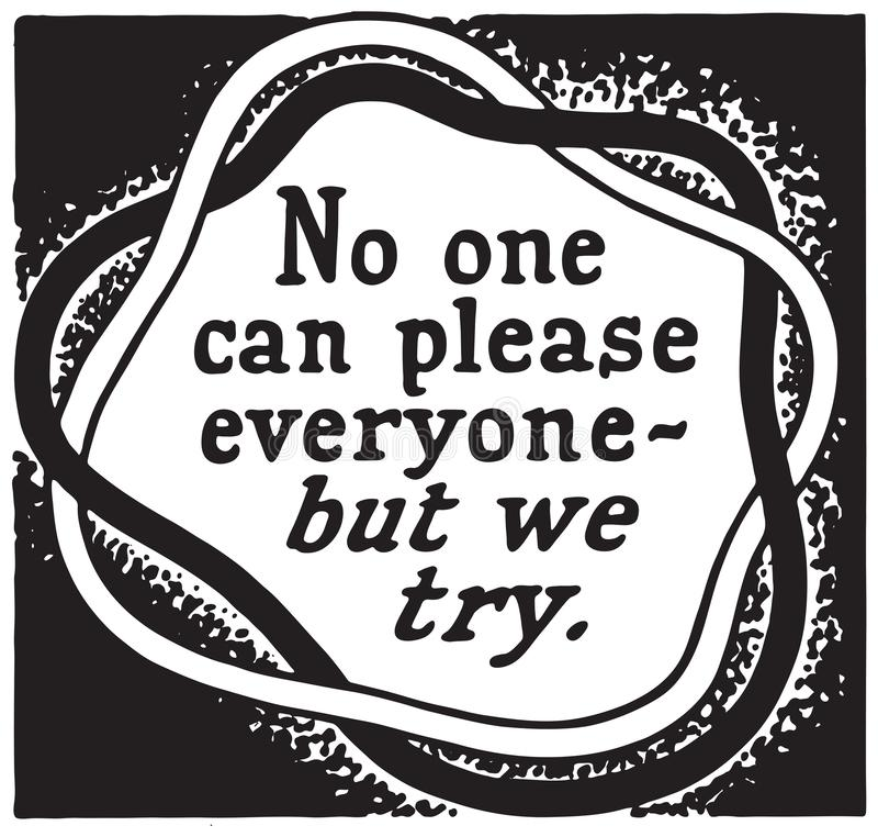 No One Can Please Everyone. Retro Ad Art Banner royalty free illustration