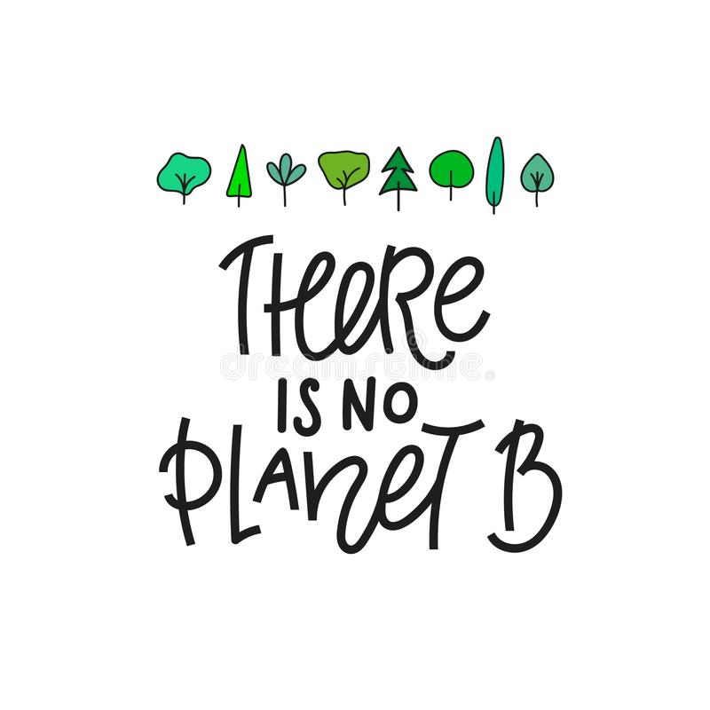 No Planet B Save Earth shirt print quote lettering. No Planet B Save Earth forest abstract quote lettering. Calligraphy inspiration graphic design typography stock illustration