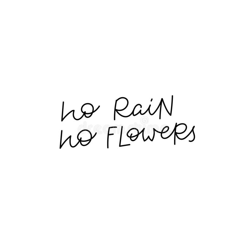 No Rain No Flowers Calligraphy Quote Lettering Stock Illustration Illustration Of Life Decoration 171223080