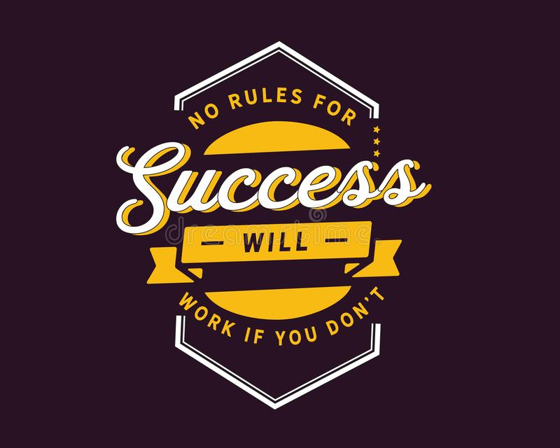 No rules for success will work if you don`t. Best motivational quote stock illustration