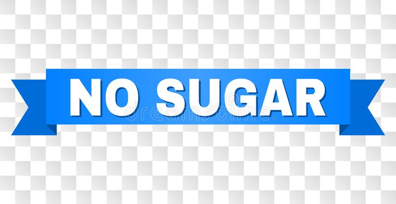 Blue Ribbon with NO SUGAR Caption. NO SUGAR text on a ribbon. Designed with white caption and blue tape. Vector banner with NO SUGAR tag on a transparent vector illustration