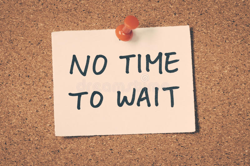 No time to wait. stock images