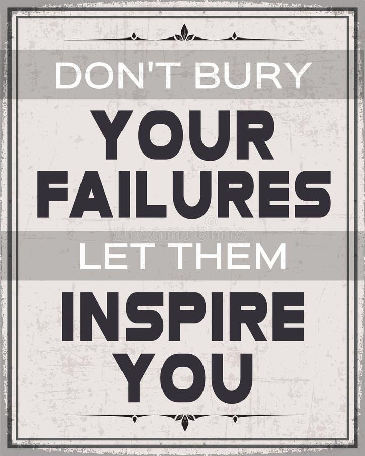 No Zakopuje Twój niepowodzenia, Pozwala one Inspiruje Ciebie ilustracja wektor