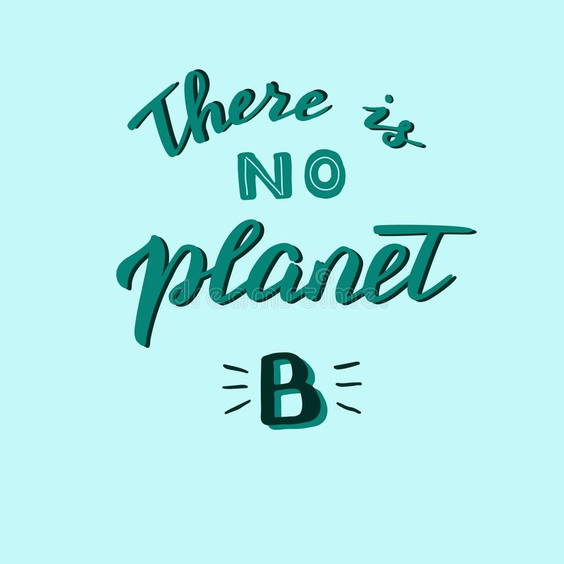 Non c'è manifesto scritto mano del pianeta B Fermi l'inquinamento e conservi il concetto del pianeta Spreco zero e filosofia amic illustrazione vettoriale